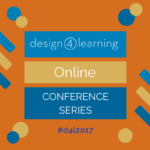 orange, blue, and yellow graphic to promote the Design4Learning online conference series with hashtag #d4l2017