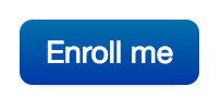 image of blue button that says Enroll Me